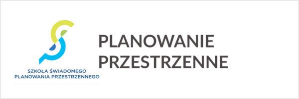 Przejdź do: Szkoła Świadomwego Planowania Przestrzennego